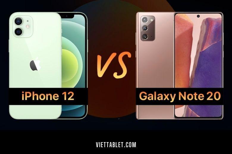 So sánh iPhone 12 với Samsung Galaxy Note 20