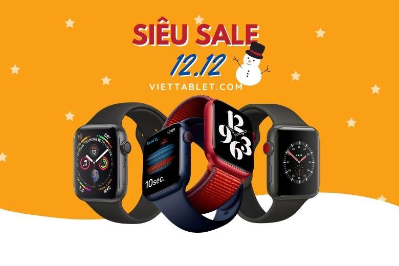 SIÊU SALE 12.12 giảm giá SỐC toàn bộ Apple Watch Series 2, 3, 4, 5, 6