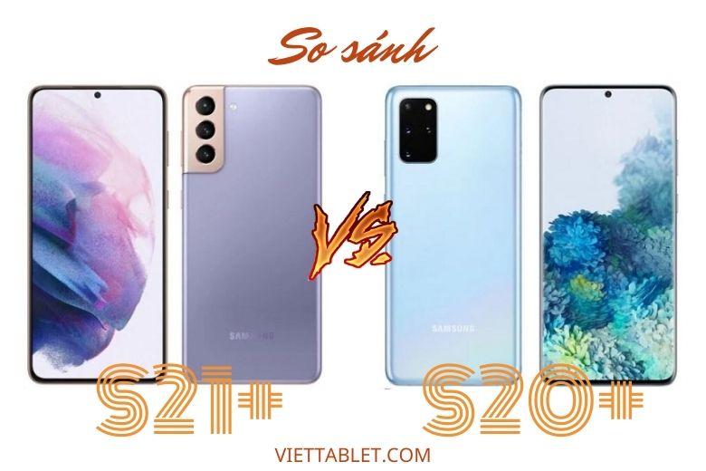 so sánh Galaxy S21+ và Galaxy S20+