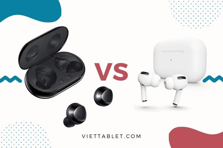 So sánh tai nghe AirPods Pro và Galaxy Buds Pro