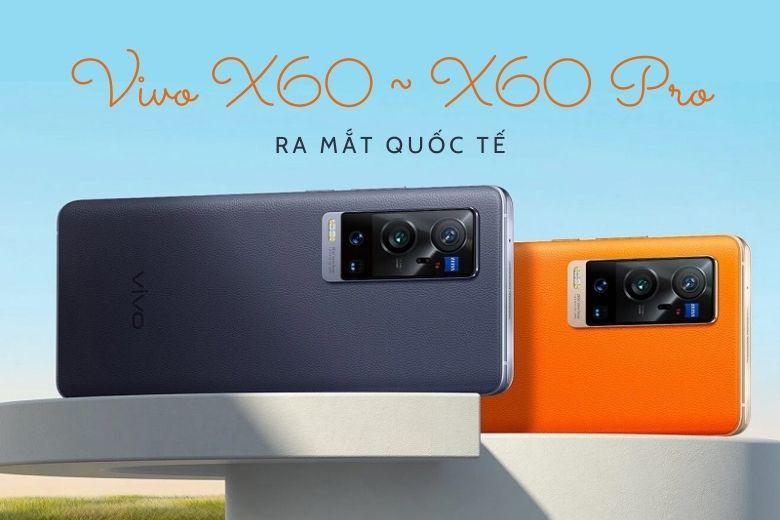 Vivo X60 và Vivo X60 Pro quốc tế sắp ra mắt