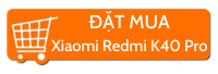 đặt mua Xiaomi redmi K40 pro