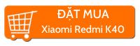 đặt mua Xiaomi redmi K40