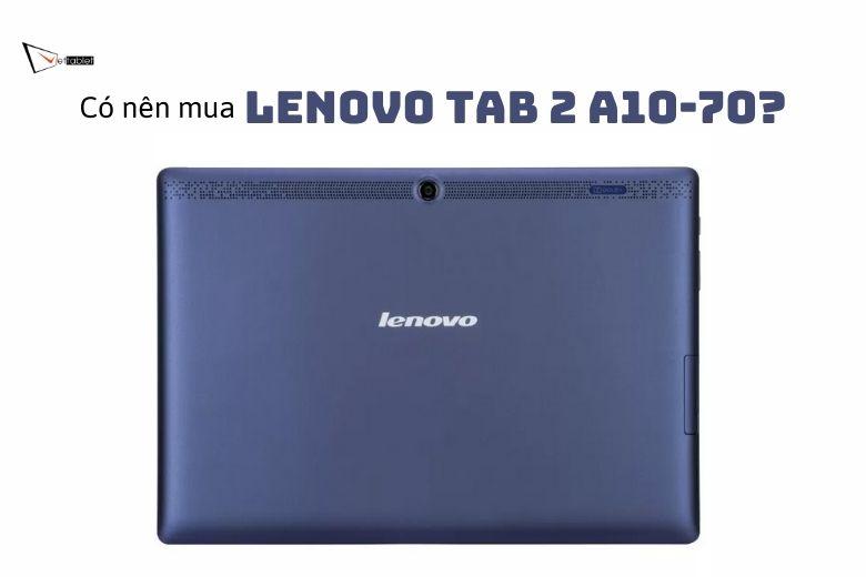 Có nên mua Lenovo Tab A10-70