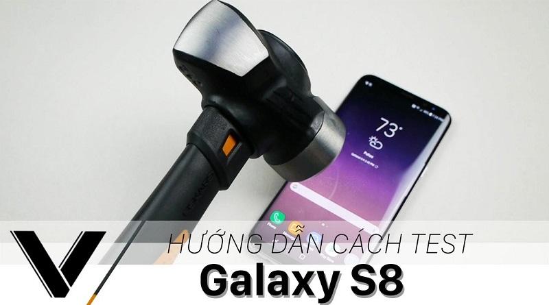 Cách test Samsung Galaxy S8 cũ